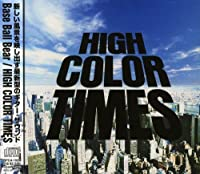 High Color Times by Base Ball Bear (2005-03-16)