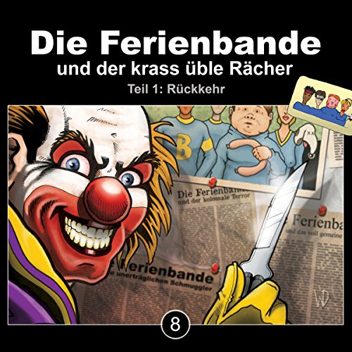 Rückkehr - Die Ferienbande und der krass üble Rächer 1     Die Ferienbande 8              By:                                                                                                                                 Die Ferienbande                               Narrated by:                                                                                                                                 div.                      Length: 1 hr and 5 mins     Not rated yet     Overall 0.0