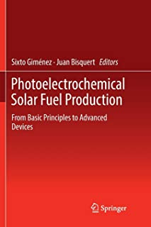 Photoelectrochemical Solar Fuel Production: From Basic Principles to Advanced Devices