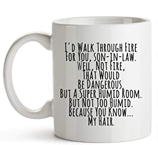 YouNique Designs I'd Walk Through Fire for You Son in Law Coffee Mug, 11 Ounces, Funny Son-in-law Cup