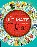 The Ultimate Guide to Tarot:A Beginner's Guide to the Cards, Spreads,...