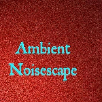 Ambient Noisescapes