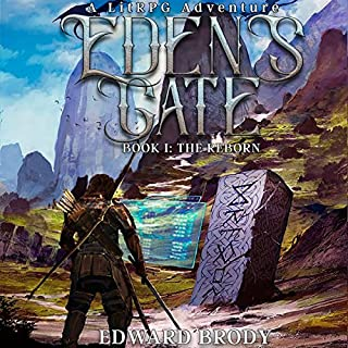 Eden's Gate: The Reborn     A LitRPG Adventure, Book 1              Written by:                                                                                                                                 Edward Brody                               Narrated by:                                                                                                                                 Pavi Proczko                      Length: 10 hrs and 17 mins     52 ratings     Overall 4.5