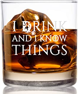 I Drink and I Know Things Tumbler Whiskey Scotch Glass- 11 oz- Funny Novelty Lowball Rocks Glass - Present for Dad, Men, Friends, Him- Made in USA- Old Fashioned Whiskey Inspired by GOT