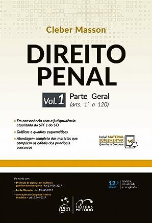 Direito Penal - Parte Geral - Vol. 1: Parte Geral (arts. 1º a 120): Volume 1