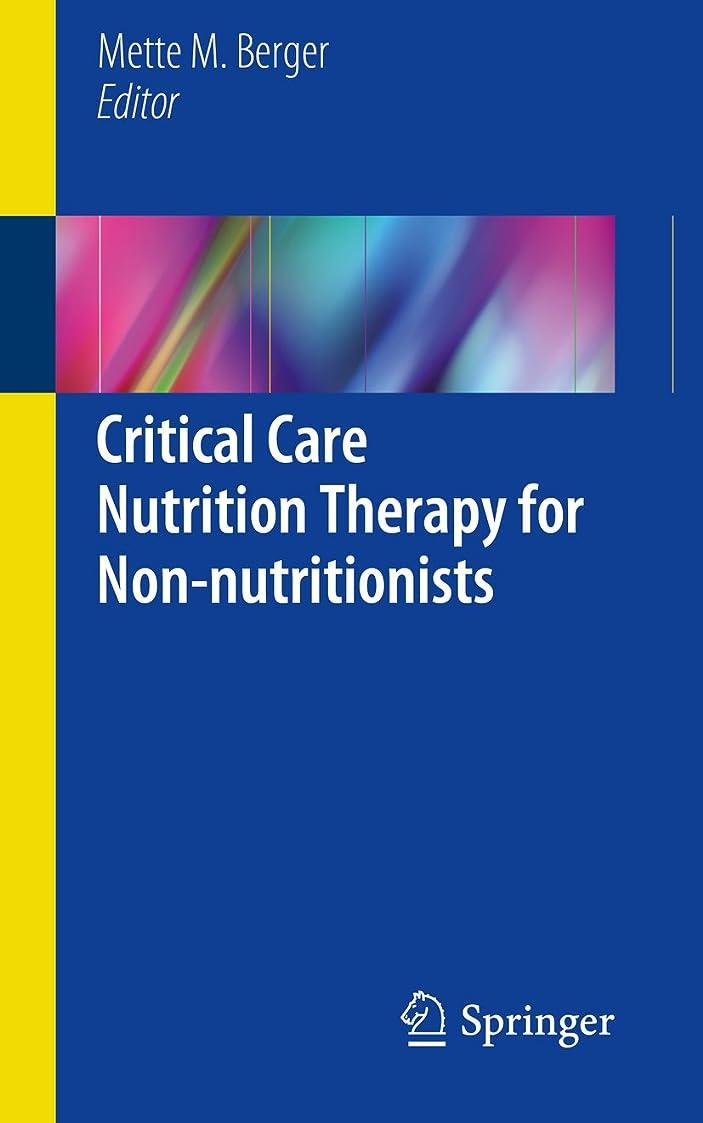 対象息子警告するCritical Care Nutrition Therapy for Non-nutritionists (English Edition)