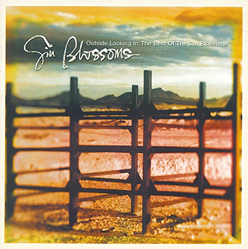 Outside Looking In: The Best Of The Gin Blossoms
