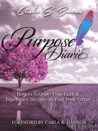 Purpose Diaries: How to Activate Your Faith & Experience Success on Your Own Terms (English Edition)