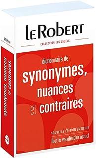 Dictionnaire de Synonymes Nuances et Contraires : Library Edition