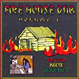 Fire House Dub, Volume 1, Sip a Cup Meets Negus Roots