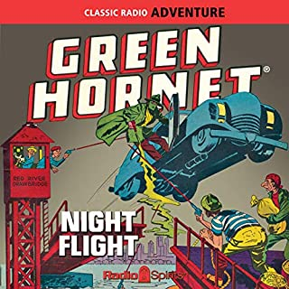 Green Hornet: Night Flight                   By:                                                                                                                                 Original Radio Broadcast                               Narrated by:                                                                                                                                 Jack McCarthy,                                                                                        Old Time Radio                      Length: 9 hrs and 54 mins     1 rating     Overall 5.0