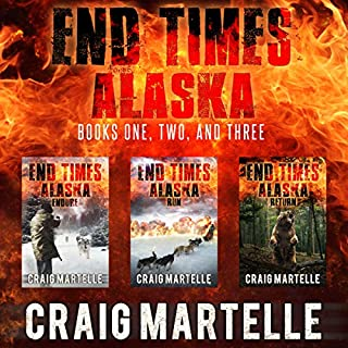 End Times Alaska: Endure, Run, Return                   By:                                                                                                                                 Craig Martelle                               Narrated by:                                                                                                                                 Chris Abernathy                      Length: 17 hrs and 9 mins     162 ratings     Overall 4.3