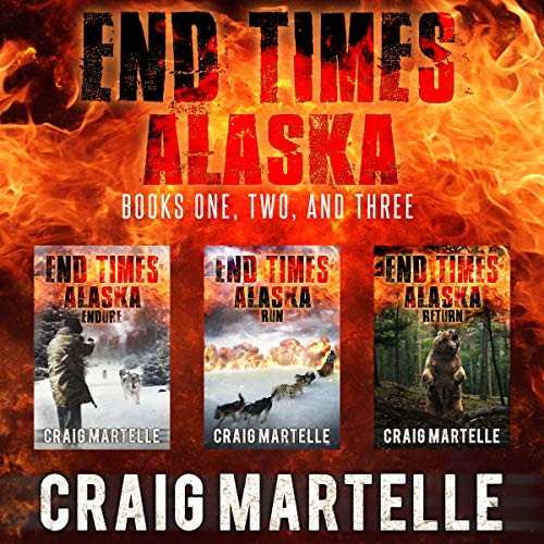 End Times Alaska: Endure, Run, Return audiobook cover art