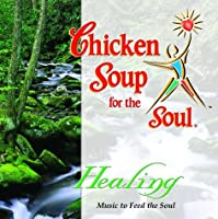 Chicken Soup for the Soul: Healing