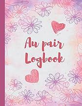 Au pair Logbook: Notepad for Women Child-Care Worker Log Book, Babysitting Checklist Workbook for Girls, Baby-Sitting note...
