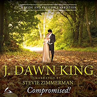 Compromised!     A Pride and Prejudice Variation              By:                                                                                                                                 J Dawn King                               Narrated by:                                                                                                                                 Stevie Zimmerman                      Length: 5 hrs and 33 mins     5 ratings     Overall 4.2