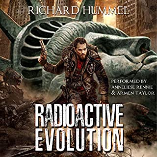 Radioactive Evolution     A Dystopian, Post-Apocalyptic Adventure              By:                                                                                                                                 Richard Hummel                               Narrated by:                                                                                                                                 Armen Taylor,                                                                                        Anneliese Rennie                      Length: 15 hrs and 27 mins     208 ratings     Overall 4.3