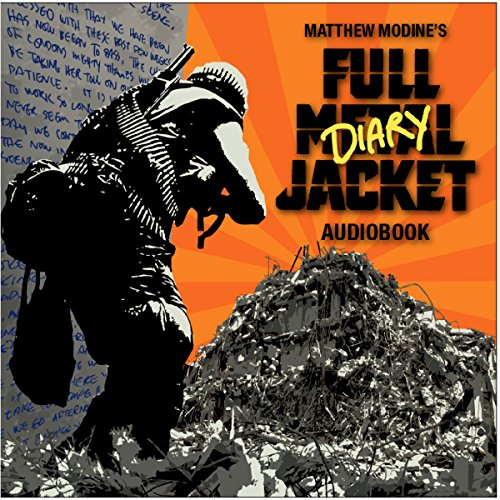Full Metal Jacket Diary                   By:                                                                                                                                 Matthew Modine                               Narrated by:                                                                                                                                 Matthew Modine                      Length: 3 hrs and 41 mins     53 ratings     Overall 4.4