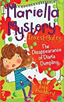 Mariella Mystery Investigates The Disappearance of Diana Dumpling (Mariella Mysteries) by Kate Pankhurst(2015-08-01)