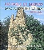 Les parcs et jardins dans l'urbanisme parisien XIXe-XXe siècles