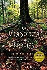 Vida Secreta de los árboles par Wohlleben