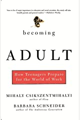 Becoming Adult: How Teenagers Prepare For The World Of Work (English Edition) Format Kindle