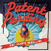 Riot Hearts Rebelion by Patent Pending