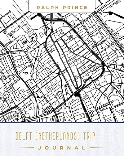 Delft (Netherlands) Trip Journal: Lined Travel Journal/Diary/Notebook with Delft (Netherlands) Map Cover Art