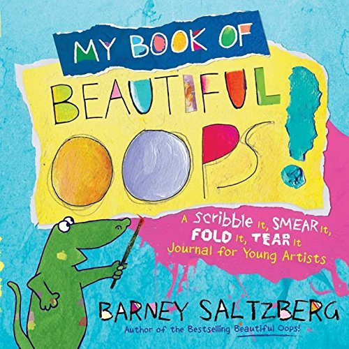 {Barney Saltzberg} : Hardcover My Book of Beautiful Oops!: A Scribble It, Smear It, Fold It, Tear It Journal for Young Artists