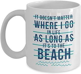 Het maakt niet uit waar ik ga in het leven Sarcastische strand citaten koffie & thee cadeau mok voor strand minnaar mannen...