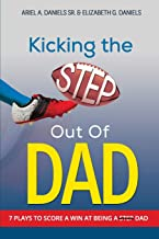 Kicking The Step Out of Dad