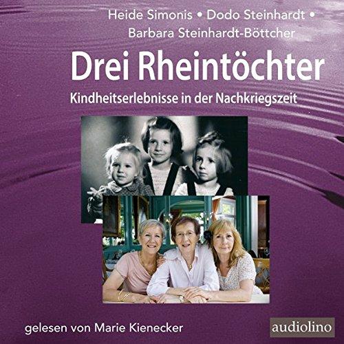 Drei Rheintöchter. Kindheitserlebnisse in der Nachkriegszeit Titelbild