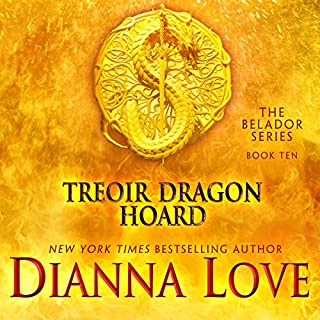 Treoir Dragon Hoard     The Belador Series, Book 10              Written by:                                                                                                                                 Dianna Love                               Narrated by:                                                                                                                                 Stephen R. Thorne                      Length: 11 hrs     1 rating     Overall 5.0