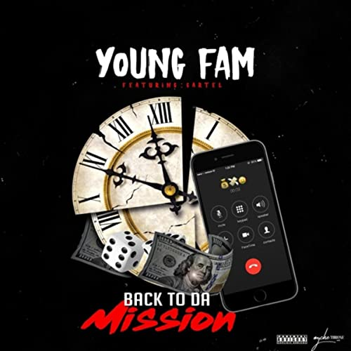 Back to da Mission (feat. Cartel) [Explicit] by Young Fam on ...