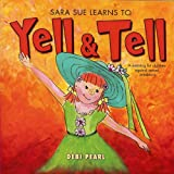 Sara Sue Learns to Yell & Tell: A Warning for Children Against Sexual Predators (Yell and Tell)