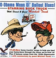 O-Obama Mean Ol Bailout Blues