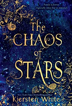 The Chaos of Stars by [Kiersten White]