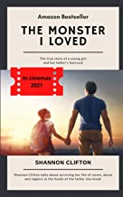 The Monster I Loved: The true story of a young girl and her father's betrayal.