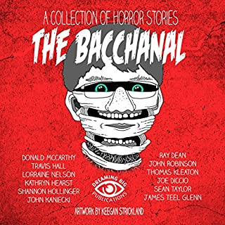 The Bacchanal and Other Horrific Tales                   By:                                                                                                                                 Kristi King-Morgan,                                                                                        Teel James Glenn,                                                                                        Joe DiCicco,                   and others                          Narrated by:                                                                                                                                 Keith McCarthy                      Length: 6 hrs and 51 mins     4 ratings     Overall 4.5