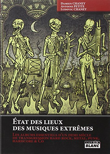 ETAT DES LIEUX DES MUSIQUES EXTREMES Les albums essentiels d un demi siècle de transgression hard...
