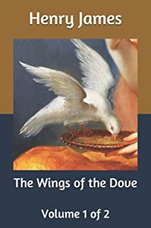 The Wings of the Dove: Volume 1 of 2