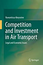 Competition and Investment in Air Transport: Legal and Economic Issues
