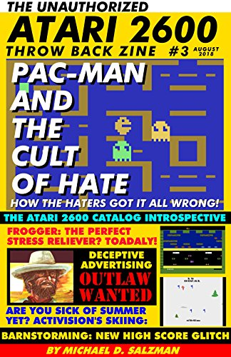 The Unauthorized Atari 2600 Throw Back Zine #3: Pac-man and the Cult of Hate, Frogger: The Perfect Stress Reliever, Activision's Skiing, Atari Catalog ... Plus So Much More! (English Edition)