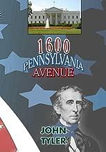 1600 Pennsylvania Avenue: John Tyler