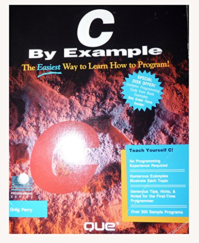 C by Example/the Easiest Way to Learn How to Program!: Version ANSI C. (Programming Series)