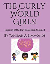 The Curly World Girls!: Invasion of the Curl Snatchers, Volume I