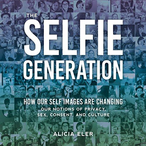 The Selfie Generation audiobook cover art