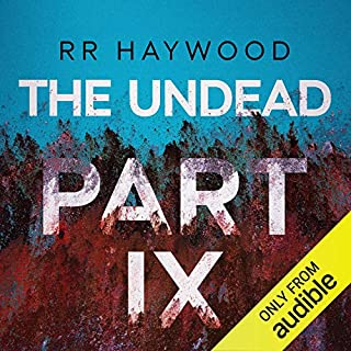 The Undead     Part 9              By:                                                                                                                                 R. R. Haywood                               Narrated by:                                                                                                                                 Dan Morgan                      Length: 9 hrs and 33 mins     320 ratings     Overall 4.8