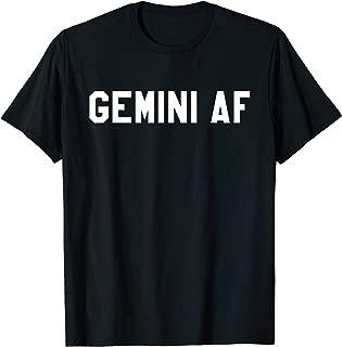 Gemini AF - Horoscope & May June Birthday Funny T-Shirt