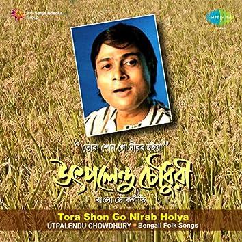 Tora Shon Go Nirab Hoiya